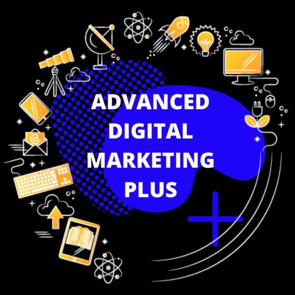 Advanced Digital Marketing Plus Course